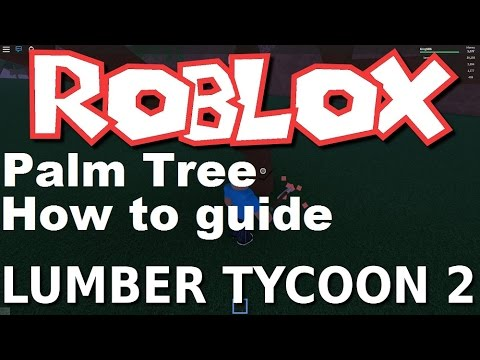 PALM TREES : Lumber Tycoon 2 GLITCH (NEW) RoBlox!!!!! How to guide