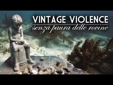 Vintage Violence - Finiremo tutti in ospedale