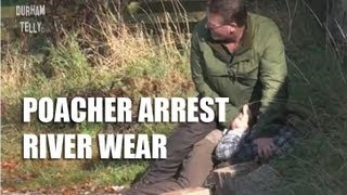 Poacher Arrested Bishop Auckland County Durham