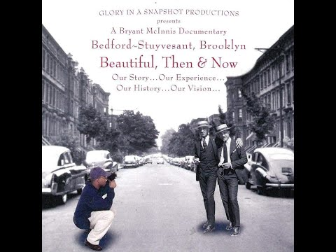 Bedford-Stuyvesant Beautiful Then and Now