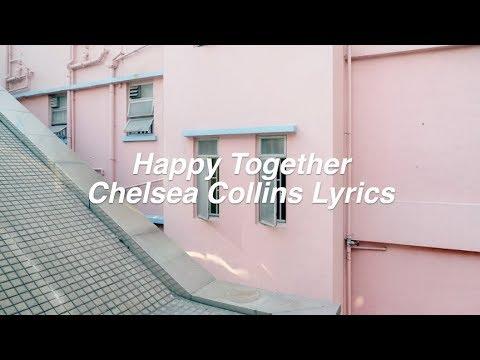 Happy Together || Chelsea Collins Lyrics