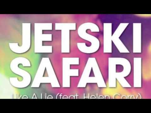 JETSKI SAFARI - LIKE A LIE (FEAT. HELEN CORRY)