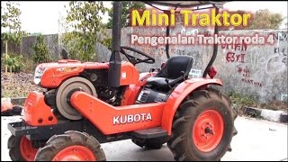 pengenalan alat dan fungsi Mini Traktor - cara menggunakan Traktor roda 4