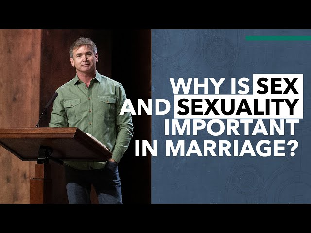 Why is Sex and Sexuality so Important in Marriage?