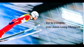 Les coulisses du saut à ski avec Jason Lamy-Chappuis