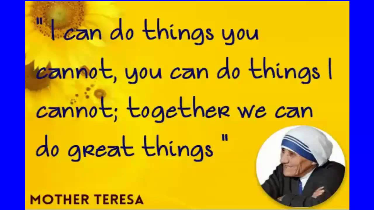 "Life Quotes Mother Teresa New Mother Teresa Quotes "" Change Life Now ""  Youtube"