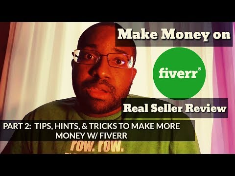 Make Money on Fiverr Seller Review Tips, Tricks & Hints Fiverr How To w/ NO SCAM and Totally Legit