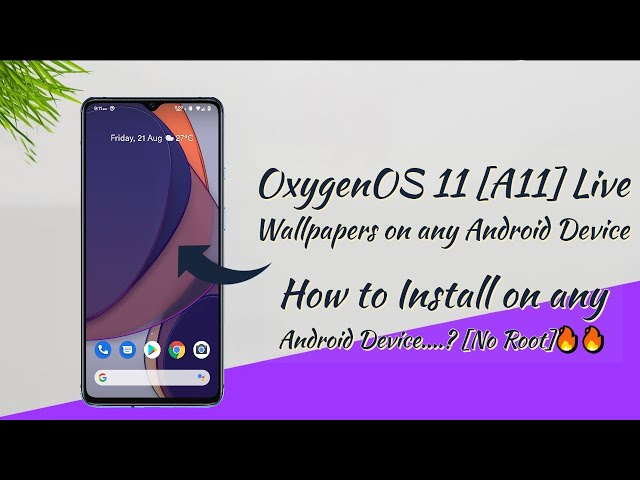 Android 11 How To Install Oxygenos 11 A11 Live Wallpapers On Any Android Device No Root Youtube