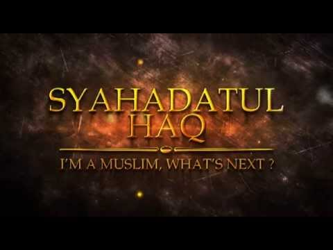 Syahadatul Haq | I'm a Muslim, What's Next ? (PEMBINA UNIMAS)