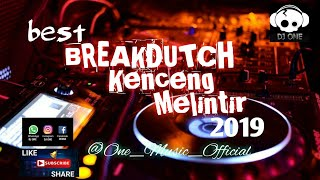 Best breakdutch kenceng melintir 2019 full bass by One