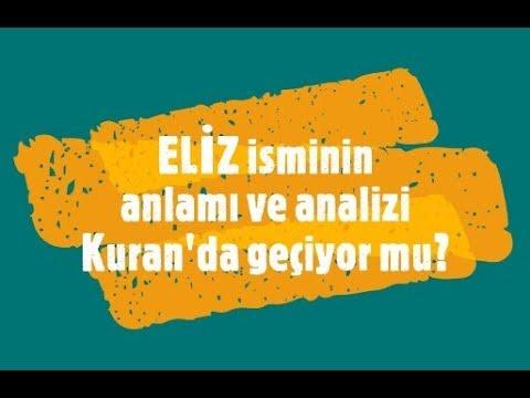 Eliz Isminin Anlami Ve Analizi Nedir Youtube