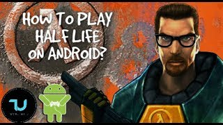 Half Life 20 years later... How to play it on Android smartphone? Download/SETUP without PC