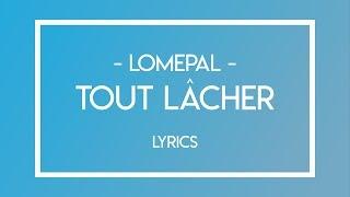 Lomepal - Tout Lâcher - Lyrics