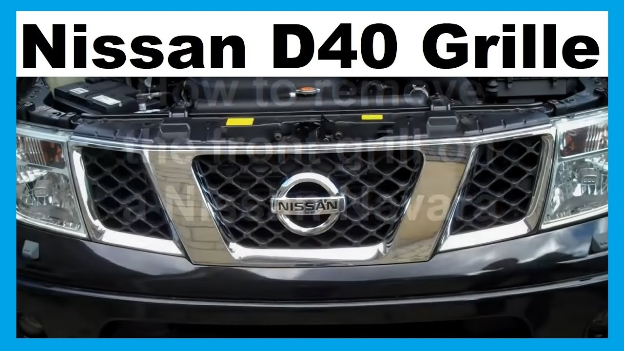 How To Remove The Front Grill On A Nissan Navara Youtube