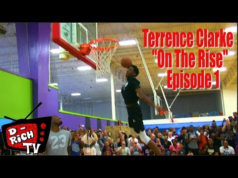 "Terrence Clarke -  ""On The Rise""  Episode 1 CP3 Rising Stars"