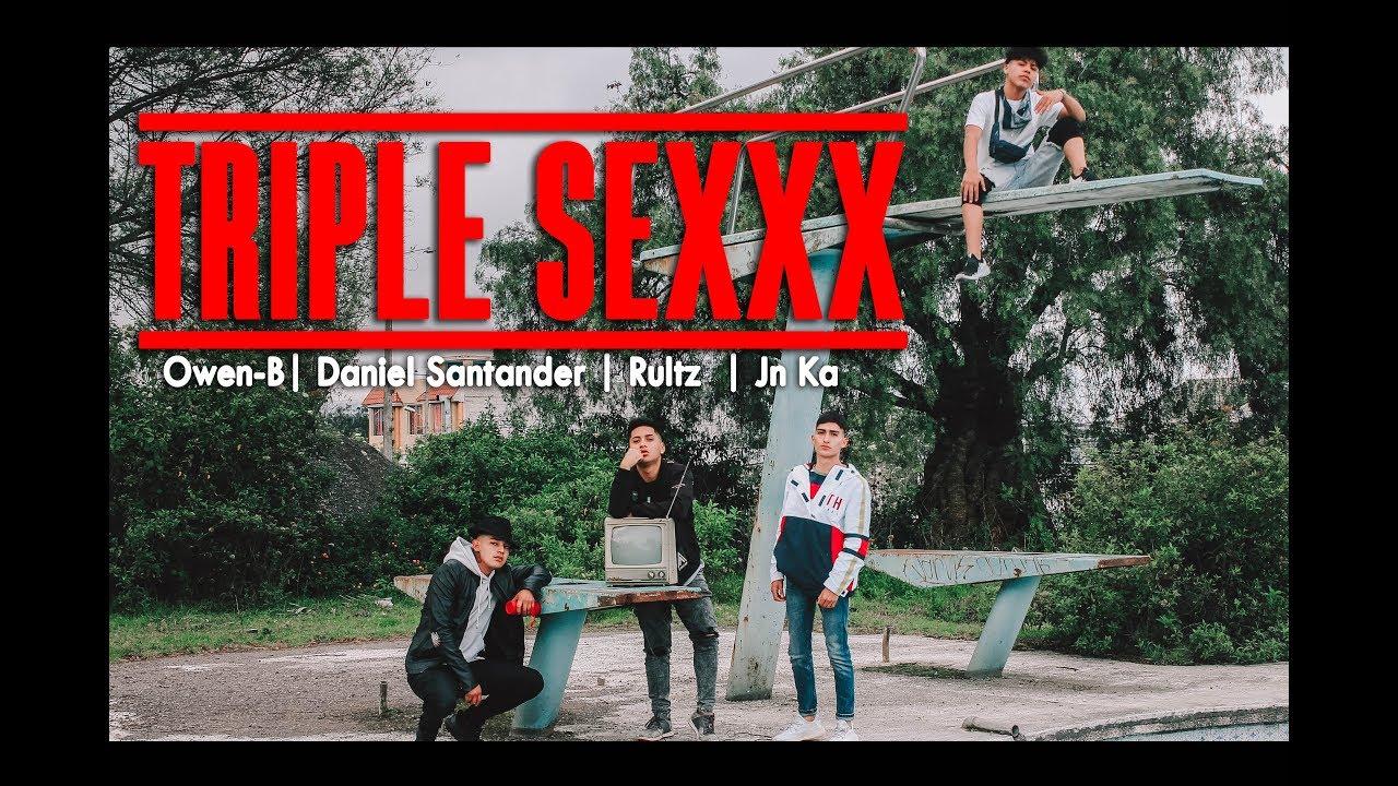 Triple SeXx - Owen B ft. Daniel Santander | Rultz | Jn Ka