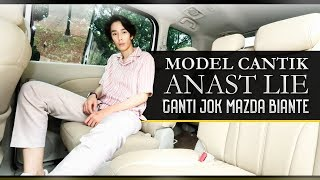 Model Cantik Anast Lie Ganti Jok Mazda Biante