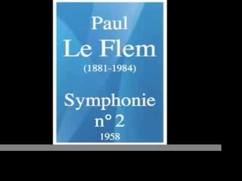 Paul Le Flem (1881-1984) : Symphony No. 2 (1958)
