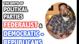 Growth of Political Parties: Federalist & Democratic-Republican APUSH Review