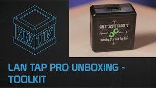 Lan Tap Pro Unboxing - Toolkit