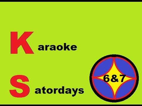Karaoke Saturdays!!! (week 6 & 7)