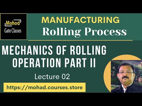 Mechanics of Rolling Operation Part II