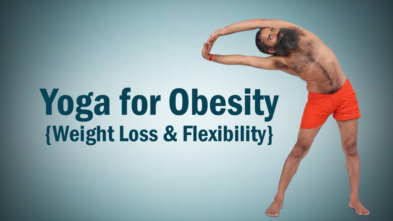 Yoga for Obesity | Weight Loss & Flexibility | Swami Ramdev