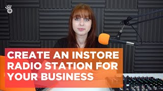 Create an InStore Radio Station for your Business 💼