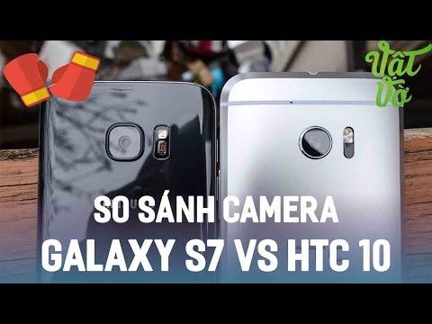Vật Vờ  So sánh chi tiết camera HTC 10 & Galaxy S7: khi HTC thay đổi lột xác