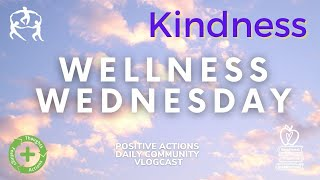 🌿 🍎 Wellness Wednesday, Week 25, 😃 Kindness. Amabilidad March 10 2021