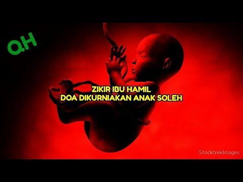 zikir anak dalam kandungan | doa selamat melahirkan anak | doa mendapatkan anak yang soleh