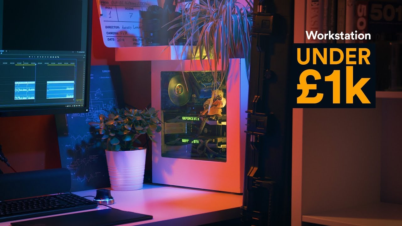 PC Workstation under £1k / VFX & Video oriented