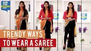 Trendy Ways to Wear a Saree