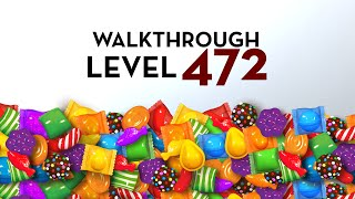 Candy Crush Saga - Walkthrough Level 472