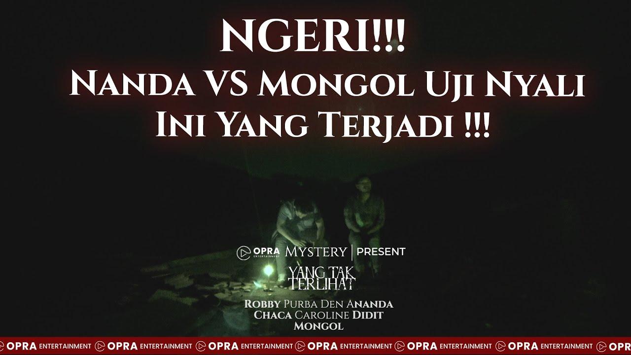 Download YANG TAK TERLIHAT | NANDA VS MONGOL UJI NYALI, INI YANG TERJADI !!! | PART 3