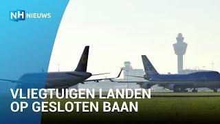Blunder op Schiphol: zestien vliegtuigen landen op gesloten baan