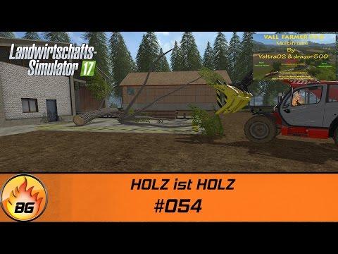 LS17 - Vall Farmer V4.0 #054   HOLZ ist HOLZ   Let's Play [HD]