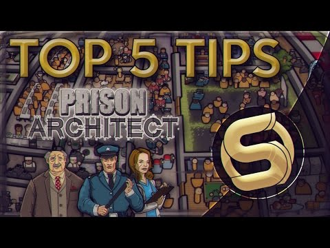 How To Build A Successful Prison - Top 5 tips (Prison Architect Detailed)