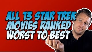 All 13 Star Trek Movies Ranked From Worst to Best!