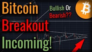 A Bitcoin BREAKOUT Is Coming! Which Way Will It Break?