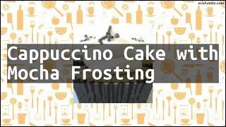 Recipe Cappuccino Cake with Mocha Frosting