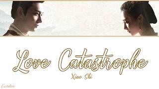 ● Love Catastrophe ● Xiao Shi (Chi/Pinyin/Eng)