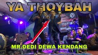 YA THOYBAH || MR.DEDI DEWA KENDANG KAWIN