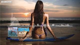 FAYNA - Alive (Brad Brad Rock Remix)