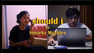 Smorky Marbles - Should I (Official Lyric Video)