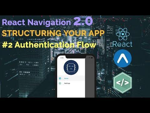 #2 Structuring Your App   React Navigation 2.0   Authentication Flow   createSwitchNavigator