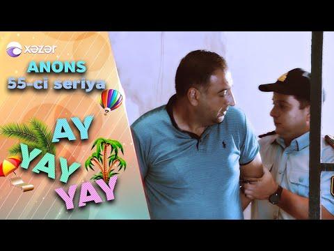 Ay Yay Yay (55-ci Seriya) ANONS
