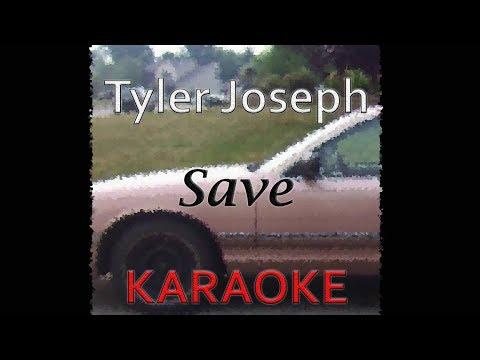 Tyler Joseph - Save (Karaoke)