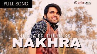 Nakhra Ninja [ Bass Boosted ] - Full Video Song - Latest Punjabi Song 2017