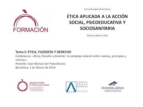C.E. Ética Aplicada 2014 (1): Conferencia Joan Manuel del Pozo Álvarez (Barcelona 01/03/2014)